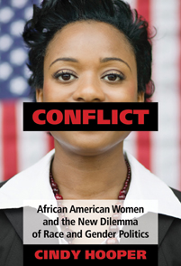 Cindy Hooper, author of Conflict, African American Women, and the New Dilemma of Race and Gender Politics.