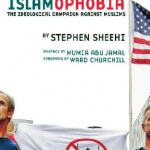"""Islamophobia: The Ideological Campaign Against Muslims"""