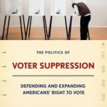 The Politics of Voter Suppression: Defending and Expanding Americans&#...