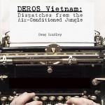 Doug Bradley: DEROS Vietnam