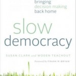 Slow Democracy