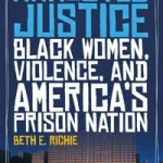 Professor Beth Richie: Arrested Justice