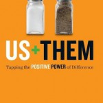 Us Plus Them: Tapping the Positive Power of Difference