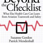 Beyond The Checklist: What Else Healthcare Can Learn From Aviation,  T...