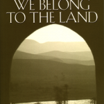 """We Belong to the Land"""