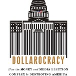 Cover of Dollarocracy