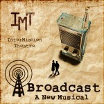"""Broadcast"" the Musical"