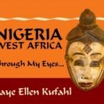 Nigeria, West Africa: Through My Eyes