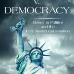 Capitalism v. Democracy: Money in Politics