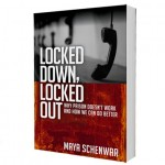 Locked Down, Locked Out: Why Prison Doesn't Work and How We Can Do Better.