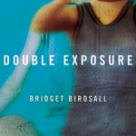 Double Exposure, by Bridget Birdsall
