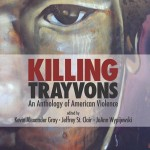 Killing Trayvons: An Anthology of American Violence