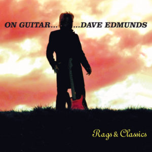Dave Edmunds Rags and Classics