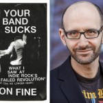 Author Jon Fine and his book, Your Band Sucks