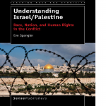 Understanding Israel/Palestine: Race, Nation, and Human Rights