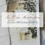 """For I Am Mountain Born"" by Lenore McComas Coberly"