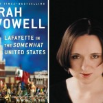 Sarah Vowell on Lafayette, Washington, and that Crumbum Andrew Jackson...