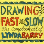 Remembering How To Draw with Lynda Barry