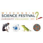 Wisconsin Science Festival highlights research, teaching, and science ...
