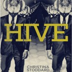 Christina Stoddard is the author of Hive
