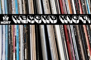 WORT Record Riot