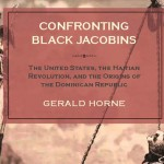 The United States, the Haitian Revolution, and the Origins of the Dominican Republic