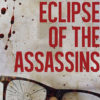 Eclipse of the Assassins: The CIA, Imperial Politics, and the Slaying of Mexican Journalist Manuel Buendía