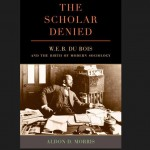 Aldon D. Morris Author of 'The Scholar Denied'