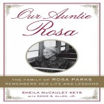 Our Auntie Rosa: The Family of Rosa Parks Remembers Her Life and Lesso...