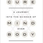 Cure: The Science of Mind Over Body; an interview with Dr. Jo Marchant