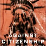 """""""Against Citizenship: The Violence of the Normative"""""""
