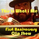 This Is What I Ate –  Anniversary Clip Show