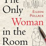 Eileen Pollack's novel The Only Women In The Room