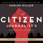 Carlos Miller: you can always photograph or video record the police
