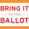 Image of Bring it to the Ballot sign