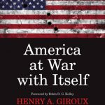 Henry Giroux on America At War With Itself