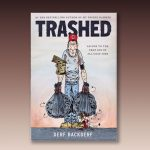 "Derf Backderf's ""Trashed"" an Ode to the Garbage Coll..."