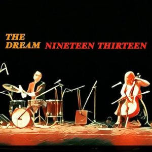 The Dream by Nineteen Thirteen