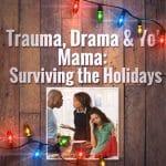 Trauma, Drama, and Yo' Mama: Surviving the Holidays