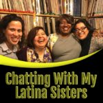 Charlando Con Mis Hermanas Latina: Talking with My Latina Sisters