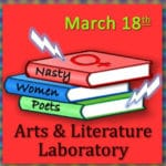 "Arts and Literature Lab Hosting a ""Nasty Women"" Poetry Reading"