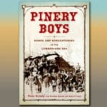 Pinery Boys: Songs and Songcatching of the Lumberjack Era