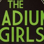 Pledge Drive: The Radium Girls, with Kate Moore