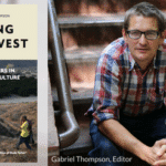 Pledge Drive: Chasing the Harvest, with Gabriel Thompson