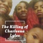 The Killing of Charleena Lyles