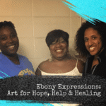 Ebony Expressions: Art for Hope, Help & Healing