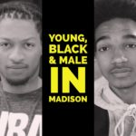 Young, Black and Male in Madison