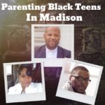 Parenting Black Teens in Madison