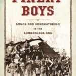 History Sandwiched In:  Pinery Boys – Lumberjack Songs of the Upper ...