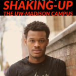 Black-to-School: Eneale Pickett is Shaking Up the UW-Madison Campus